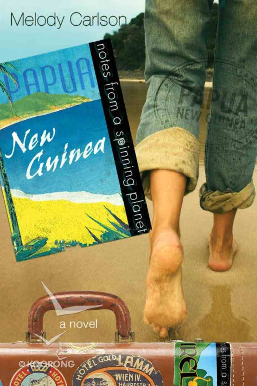 Papua New Guinea (#02 in Notes From A Spinning Planet Series) eBook