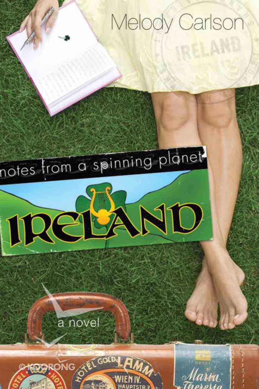Ireland (#01 in Notes From A Spinning Planet Series) eBook