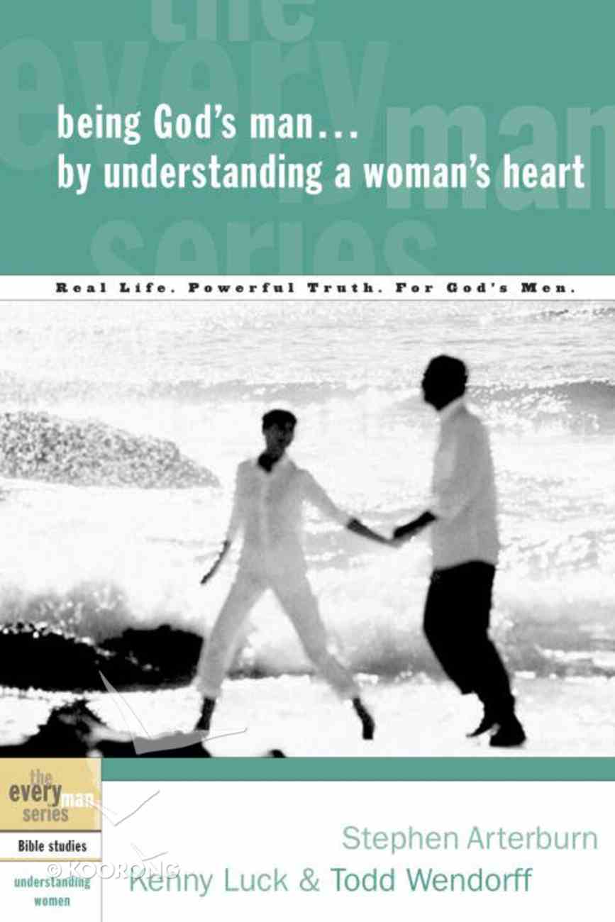 Every Man Bss: Being God's Man By Understanding a Woman's Heart (Every Man Bible Studies Series) eBook