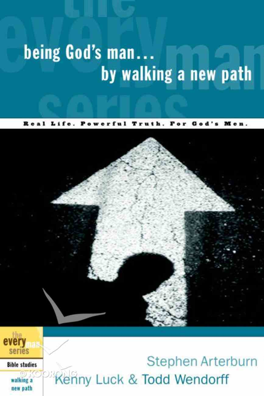 Every Man Bss: Being God's Man By Walking a New Path (Every Man Bible Studies Series) eBook