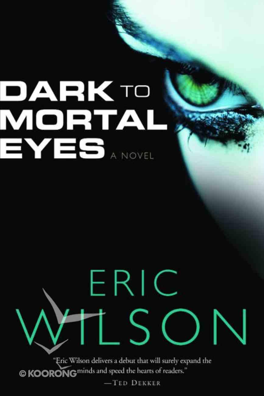 Dark to Mortal Eyes eBook