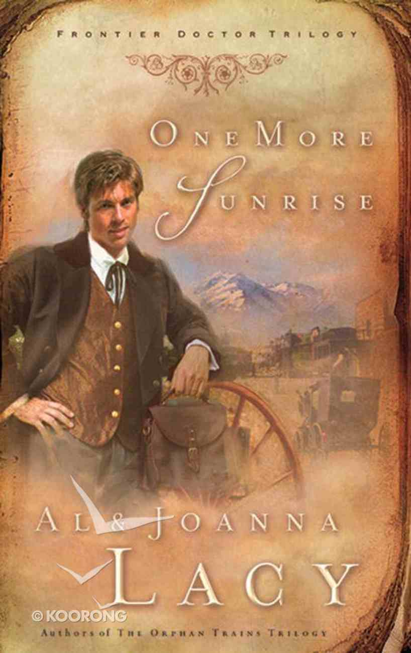 Ftd #01: One More Sunrise (#01 in Frontier Doctor Trilogy Series) eBook