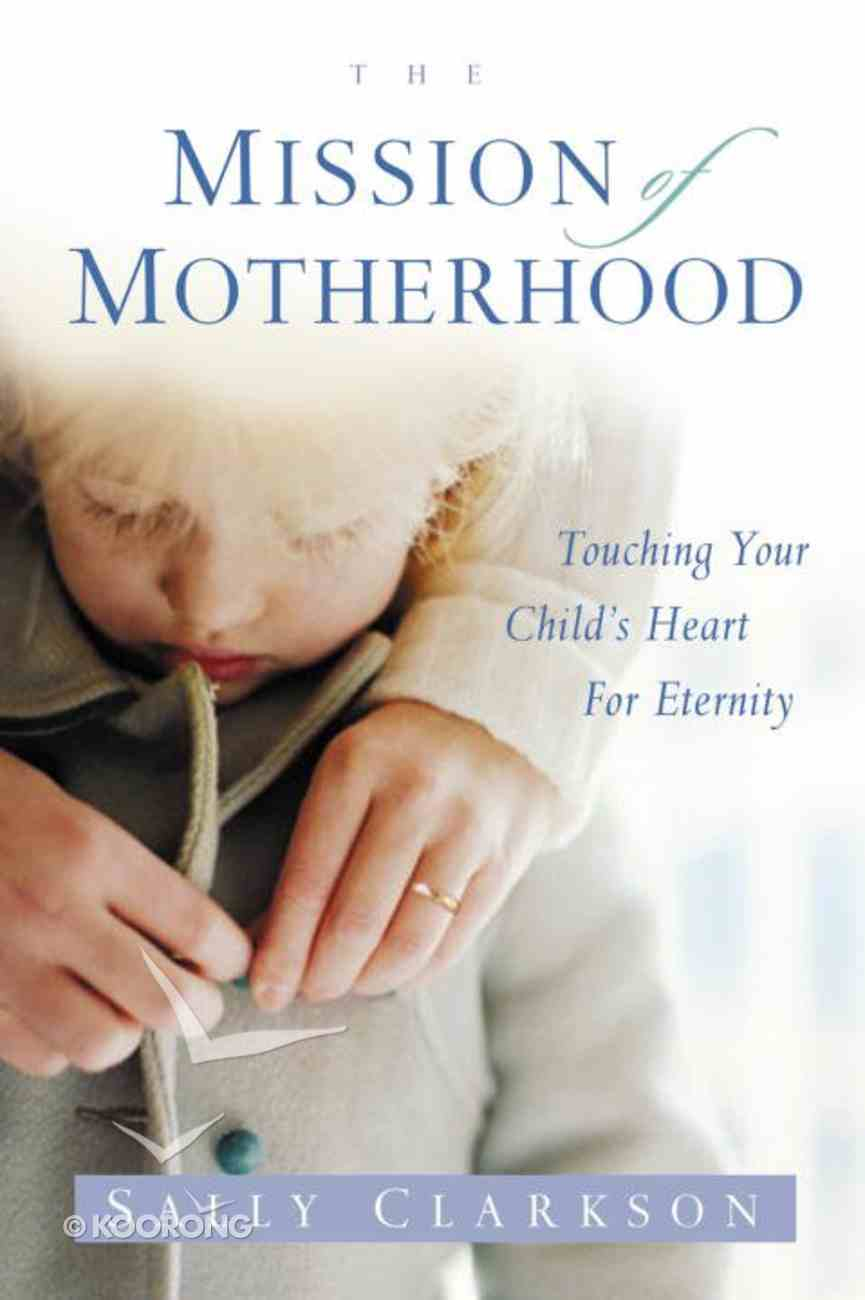 The Mission of Motherhood eBook