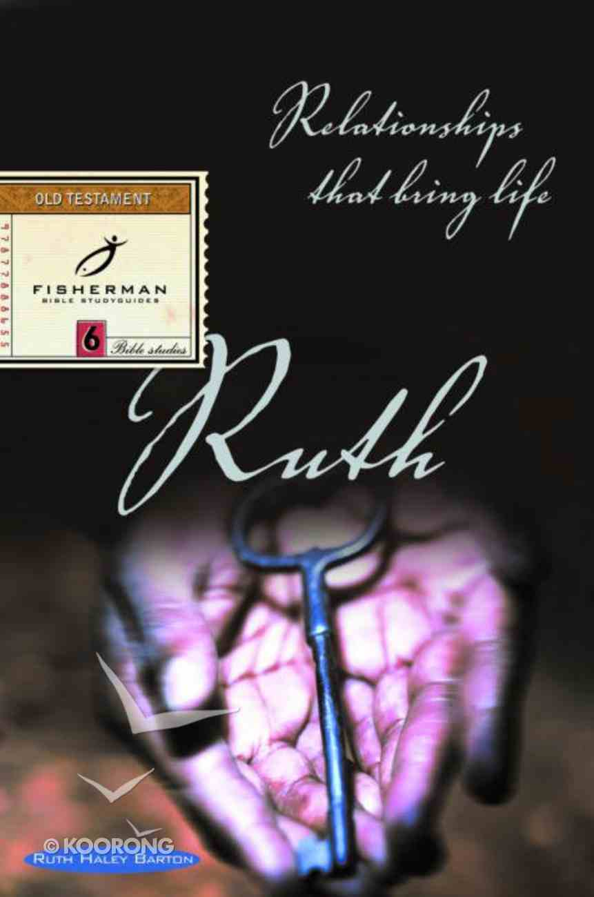 Ruth: Relationships That Bring Life (Fisherman Bible Studyguide Series) eBook