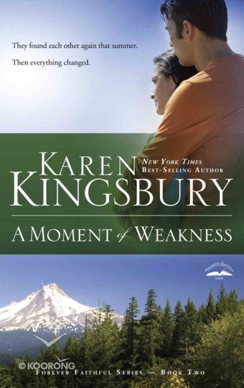 A Moment of Weakness (#02 in Forever Faithful Series) eBook