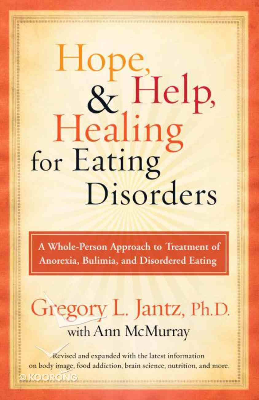 Hope, Help, and Healing For Eating Disorders eBook