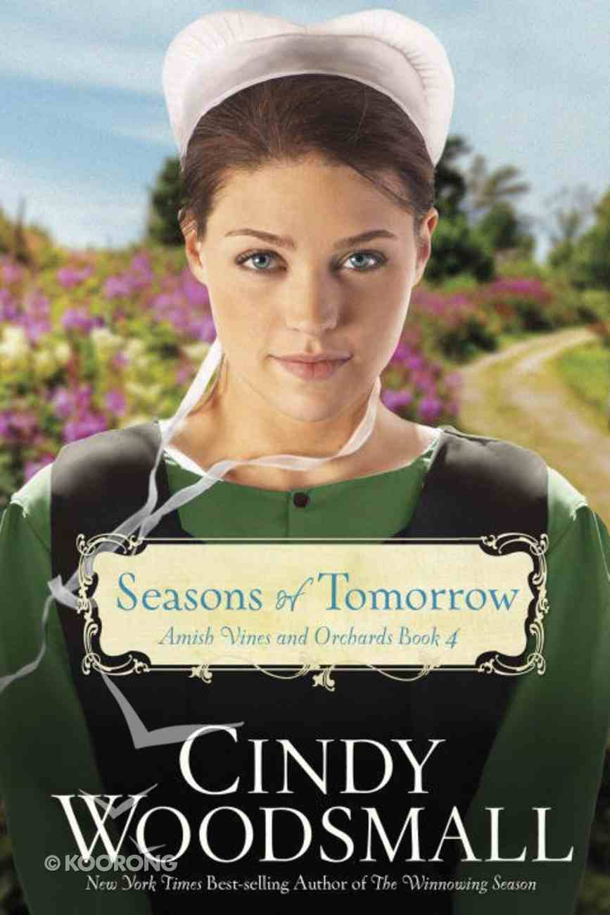 Seasons of Tomorrow (#04 in Amish Vines And Orchards Series) eBook
