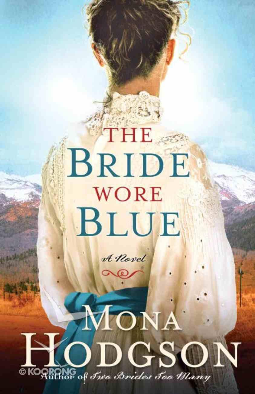 The Sinclair Sisters #03: Bride Wore Blue (#03 in Sinclair Sisters Of Cripple Creek Series) eBook