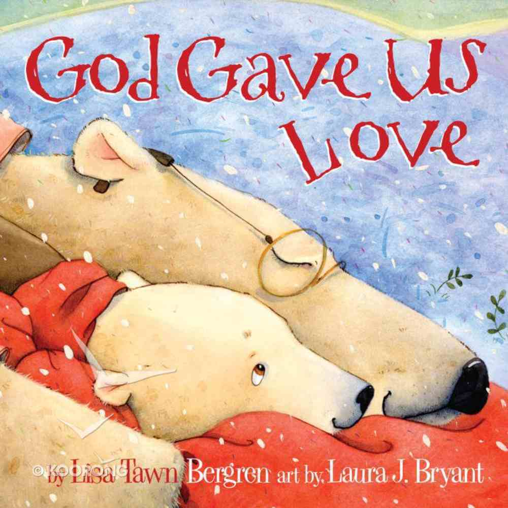 God Gave Us Love (God Gave Us Series) eBook