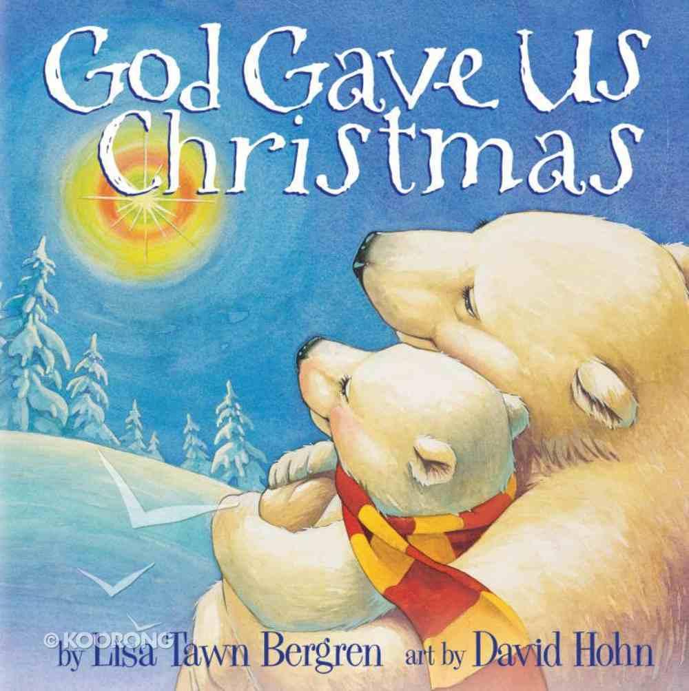 God Gave Us Christmas (God Gave Us Series) eBook