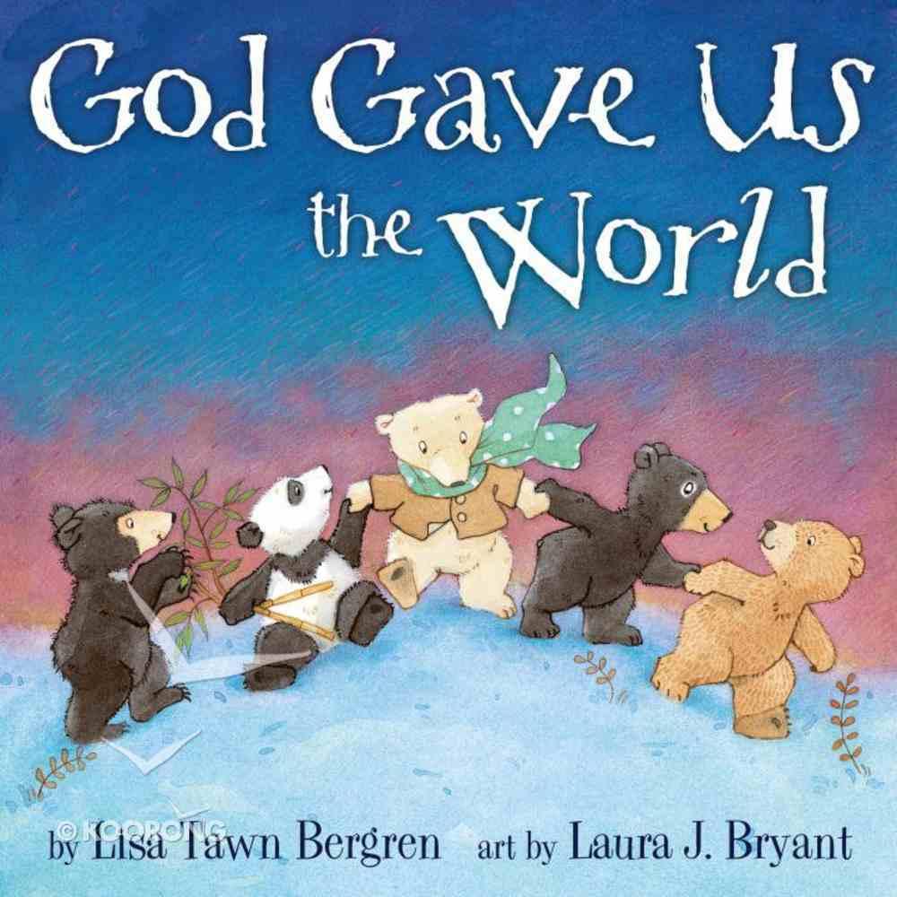 God Gave Us the World (God Gave Us Series) eBook