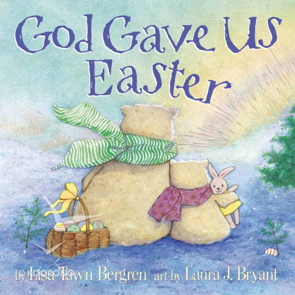 God Gave Us Easter (God Gave Us Series) eBook