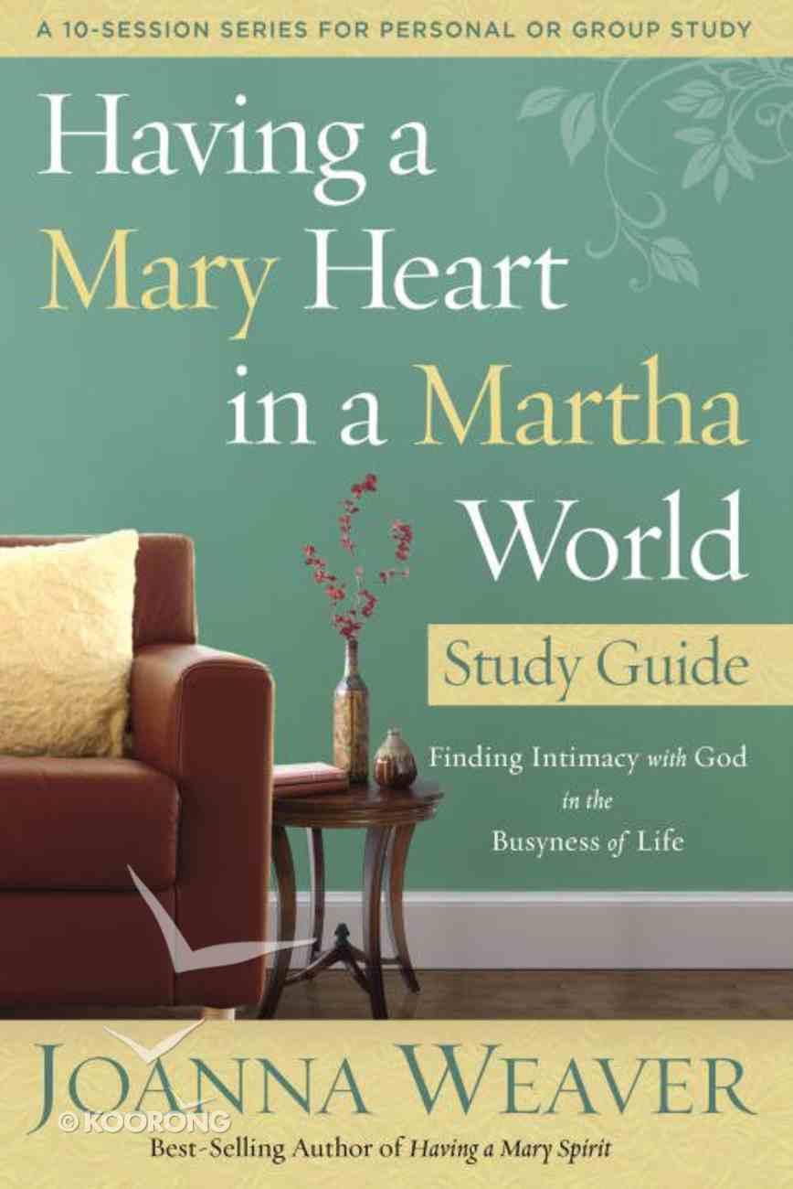Having a Mary Heart in a Martha World Study Guide eBook
