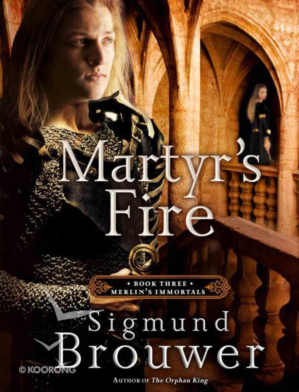 Martyr's Fire (#03 in Merlin's Immortals Series) eBook
