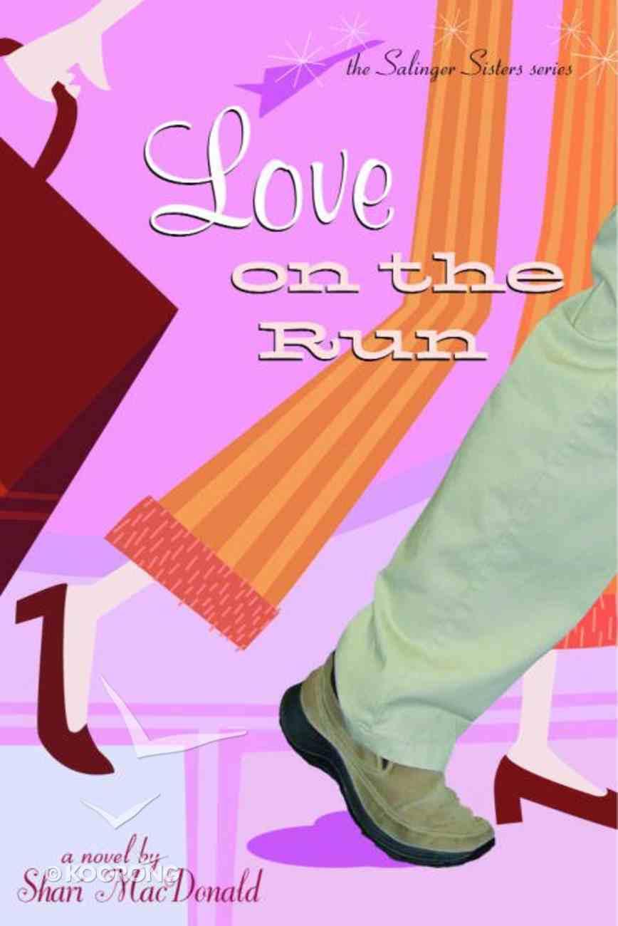Love on the Run (#01 in Salinger Sisters Series) eBook