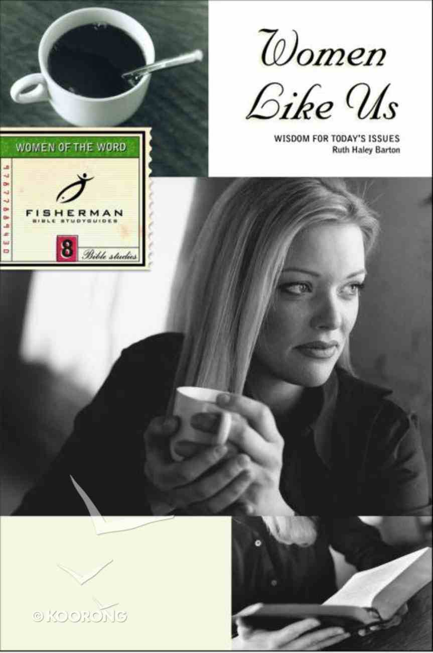 Women Like Us: Wisdom For Today's Issues (Fisherman Bible Studyguide Series) eBook