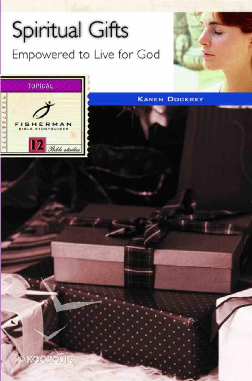 Spiritual Gifts (Fisherman Bible Studyguide Series) eBook