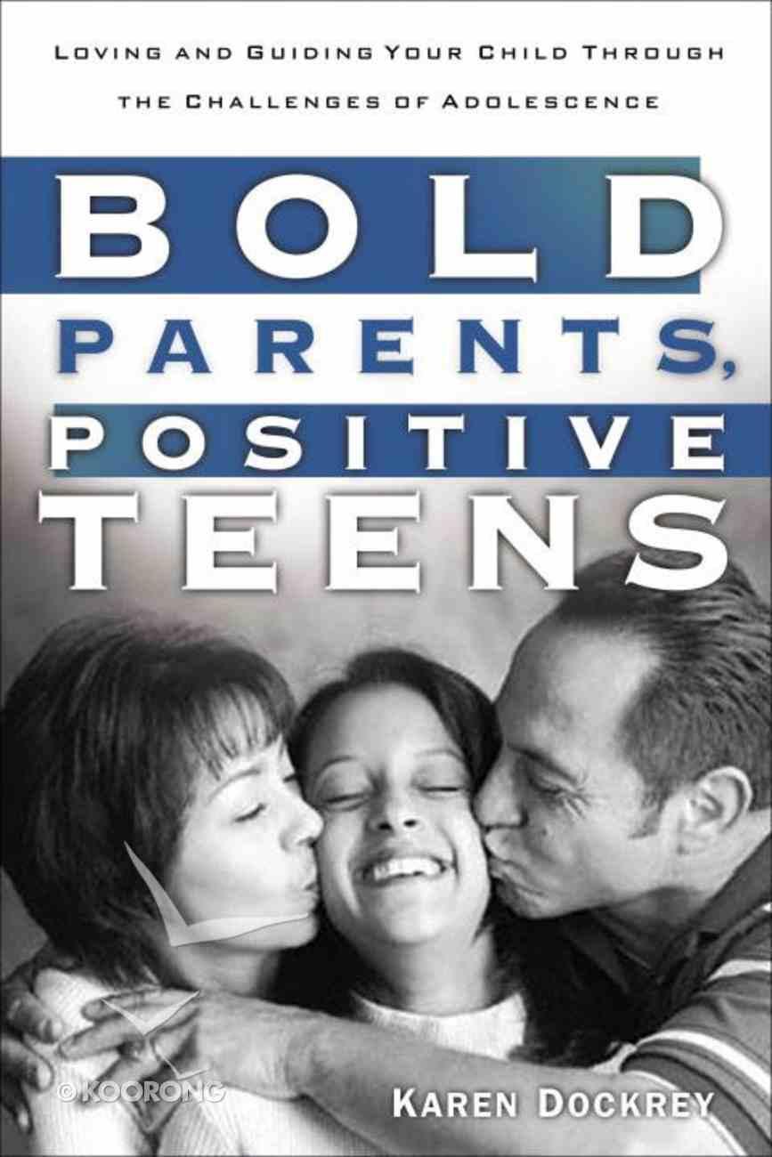 Bold Parents, Positive Teens eBook