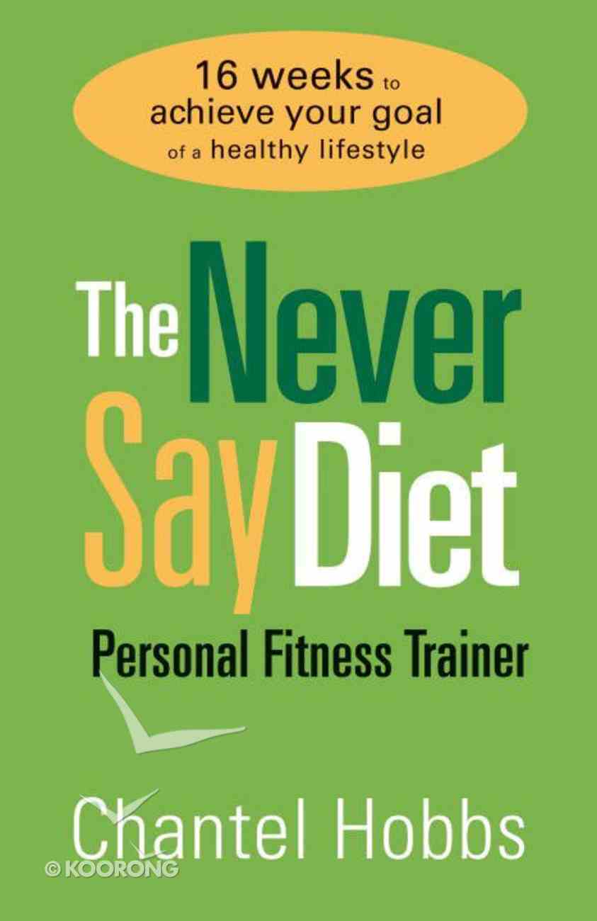 The Never Say Diet Personal Fitness Trainer eBook