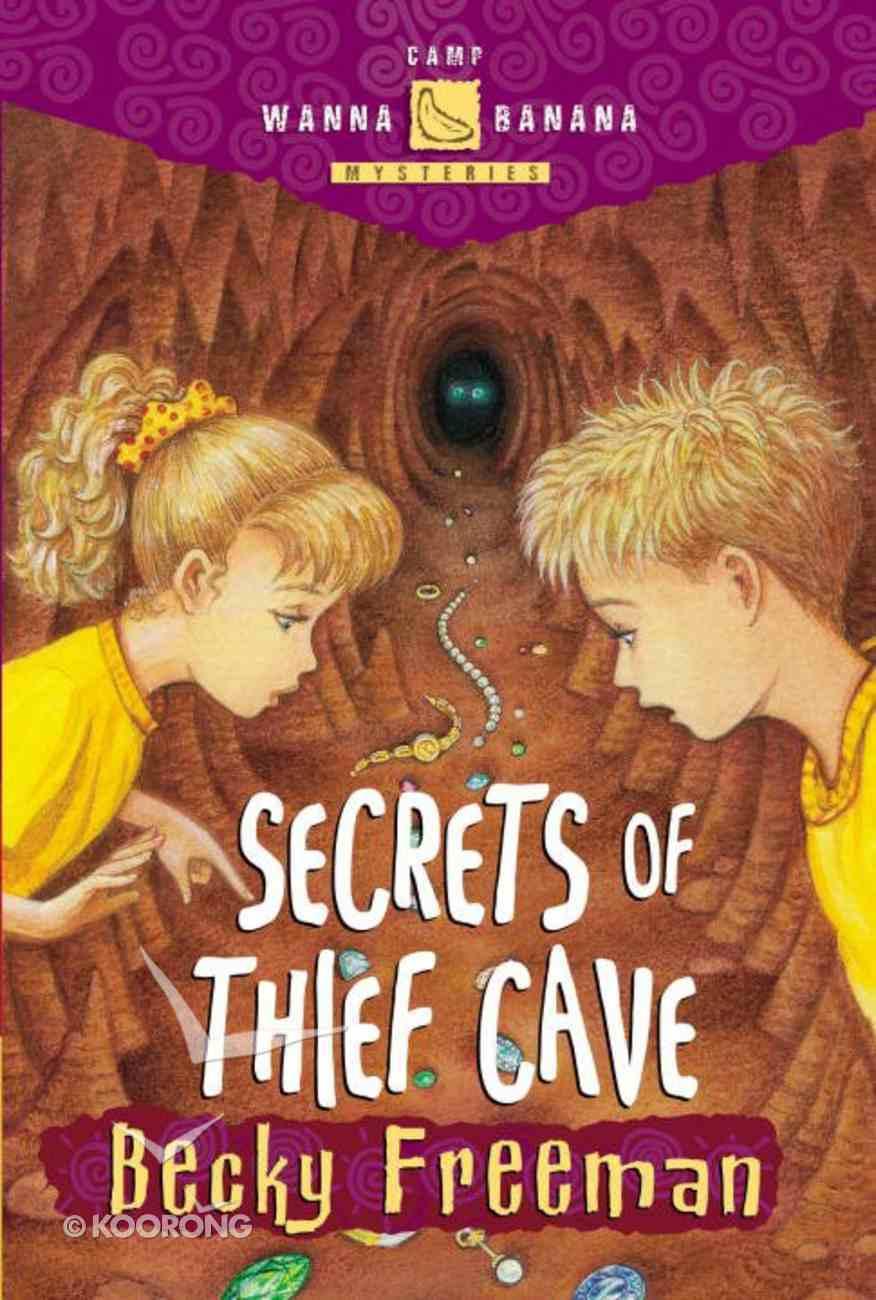 Secrets of Thief Cave (#02 in Camp Wanna Banana Series) eBook