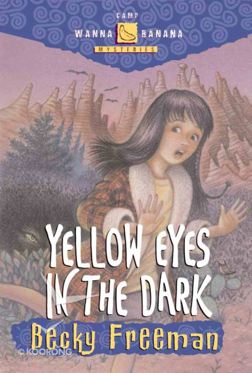 Yellow Eyes in the Dark (#03 in Camp Wanna Banana Series) eBook
