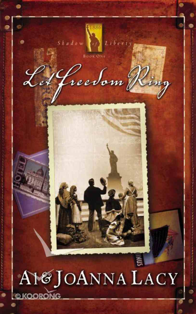 Let Freedom Ring (#01 in Shadow Of Liberty Series) eBook