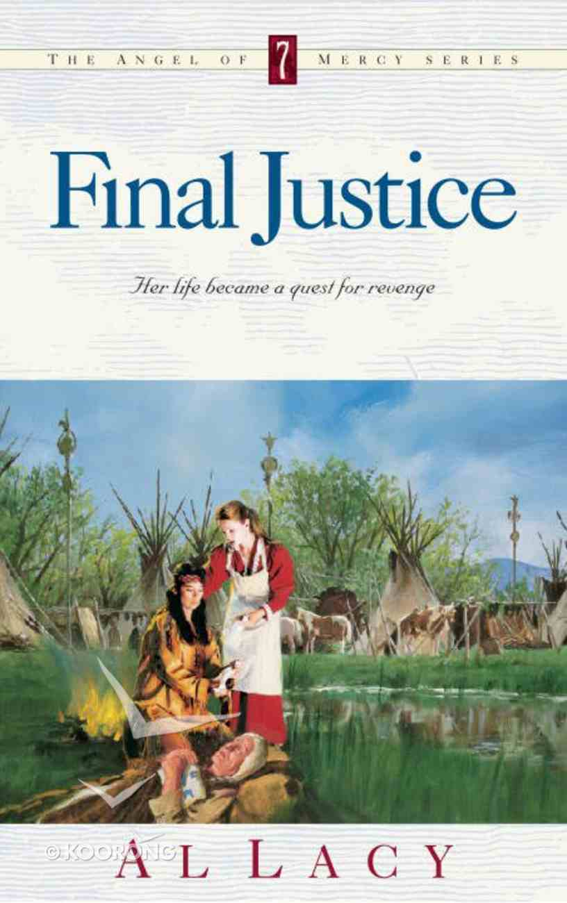 Final Justice (#07 in Angel Of Mercy Series) eBook