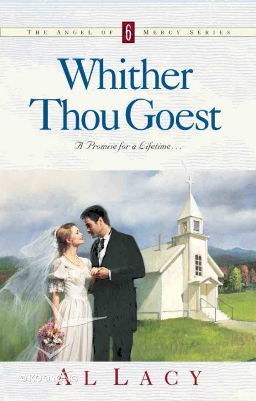 Whither Thou Goest (#06 in Angel Of Mercy Series) eBook