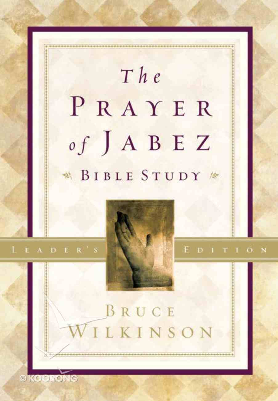 The Prayer of Jabez Bible Study (Leader's Edition) eBook
