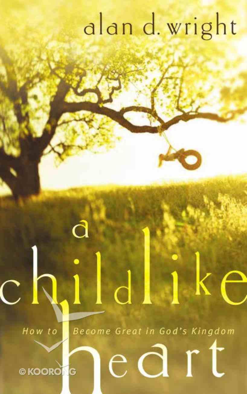 A Childlike Heart eBook