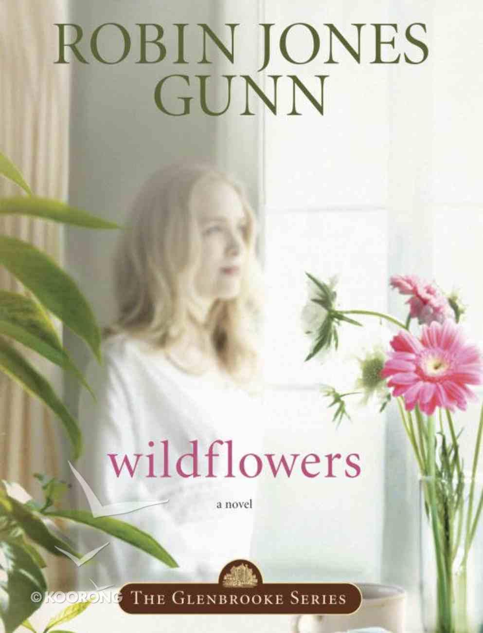 Wildflowers (#08 in Glenbrooke Series) eBook