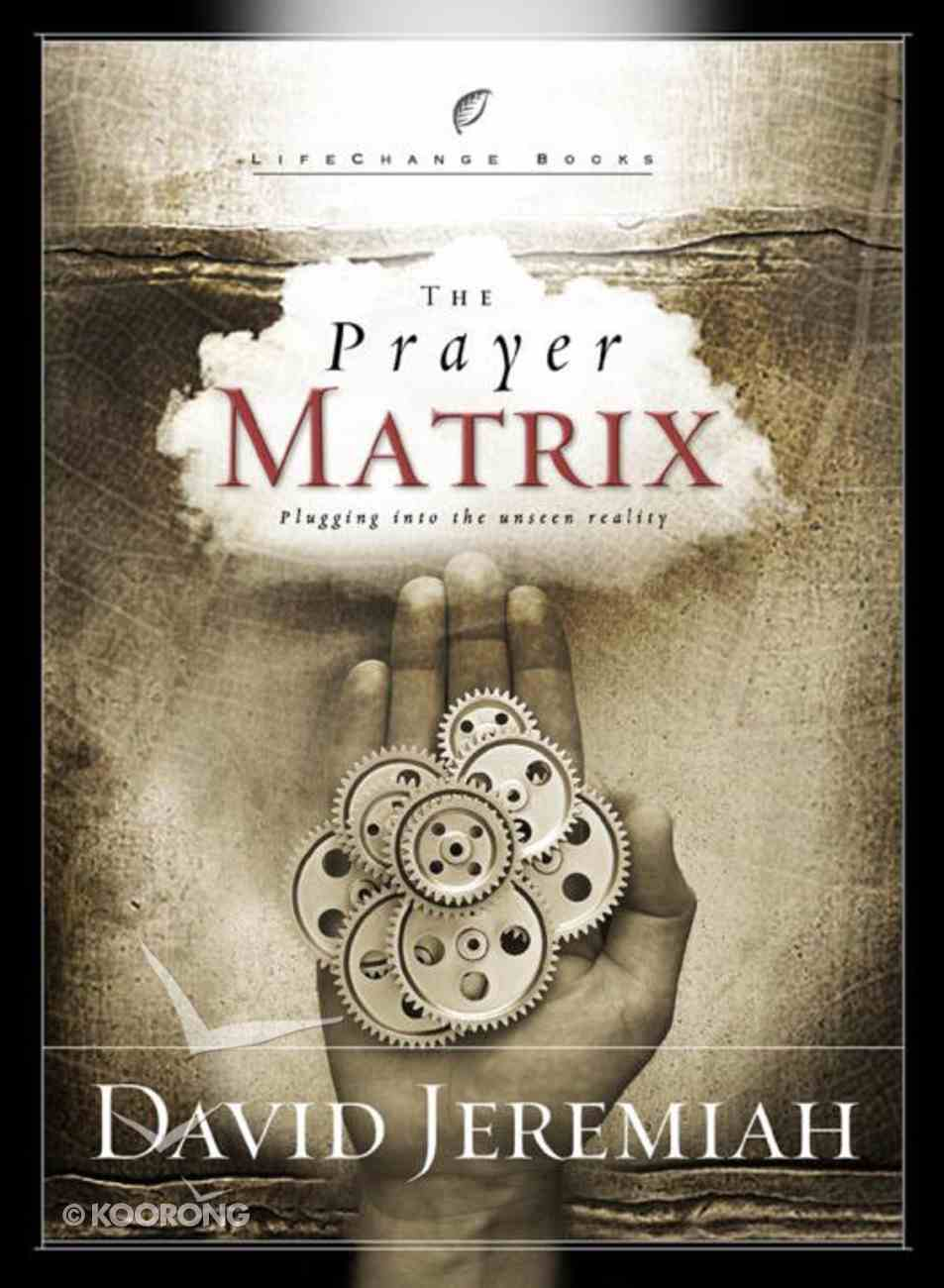 The Prayer Matrix (Lifechange Books Series) eBook