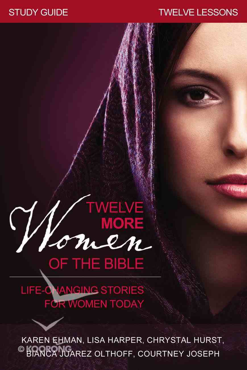 Twelve More Women of the Bible Study Guide eBook