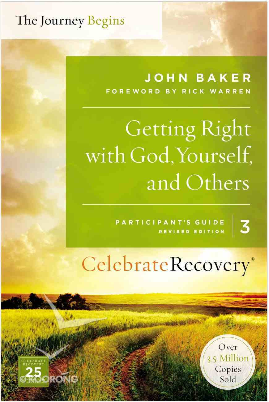Getting Right With God, Yourself, and Others Participant's Guide 3 (#03 in Celebrate Recovery Participants Guide Series) eBook