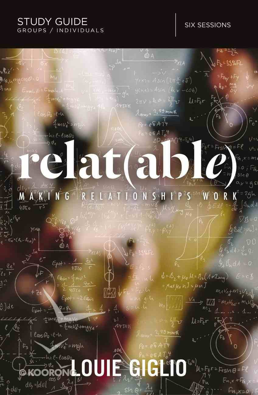 Relat(able): Making Relationships Work (Study Guide) eBook