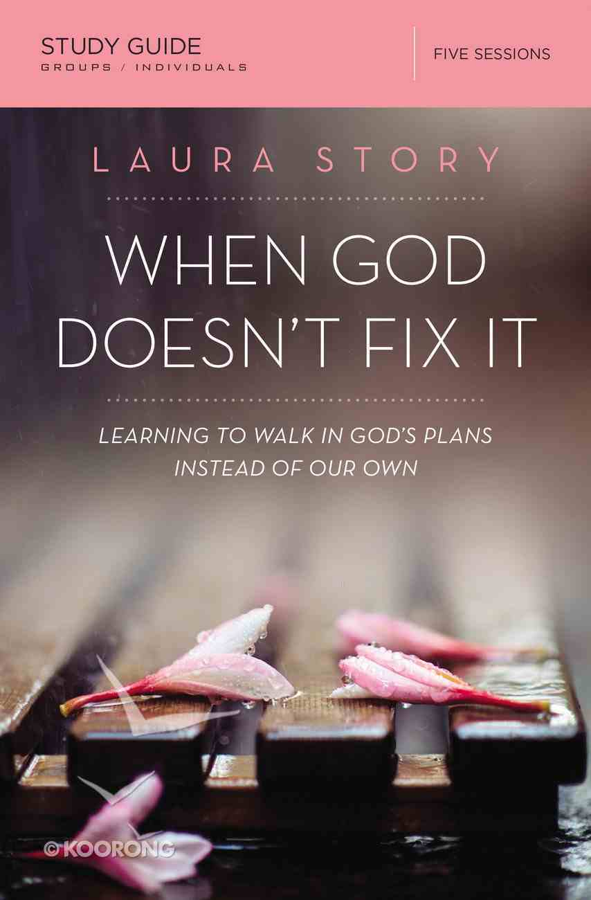 When God Doesn't Fix It Study Guide eBook