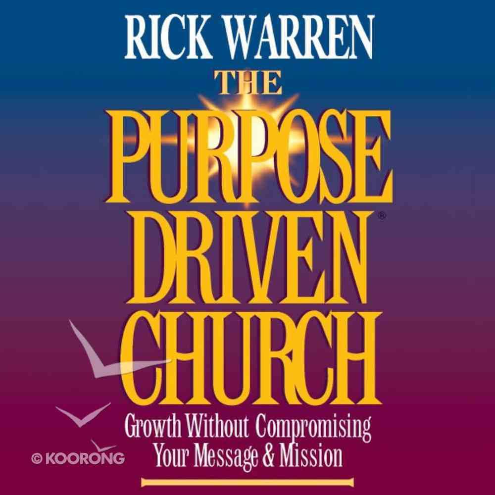 The Purpose Driven Church (The Purpose Driven Church Series) eAudio Book
