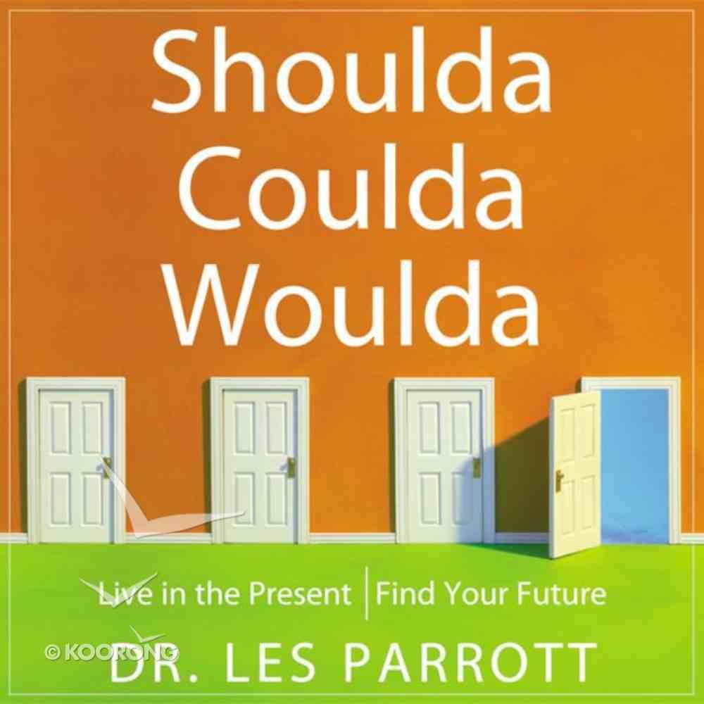 Shoulda, Coulda, Woulda eAudio Book