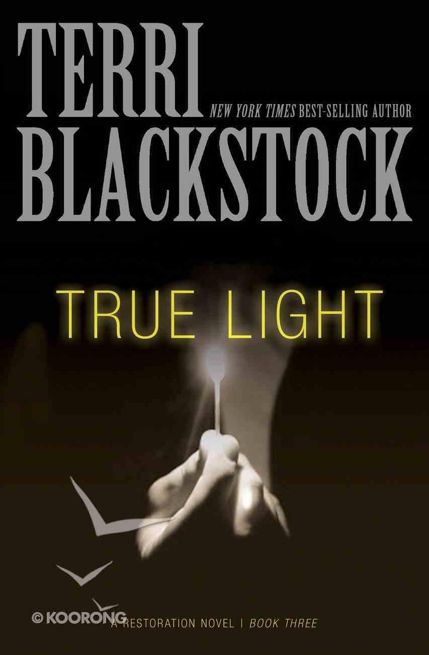 True Light (#03 in Restoration Novels Series) eBook