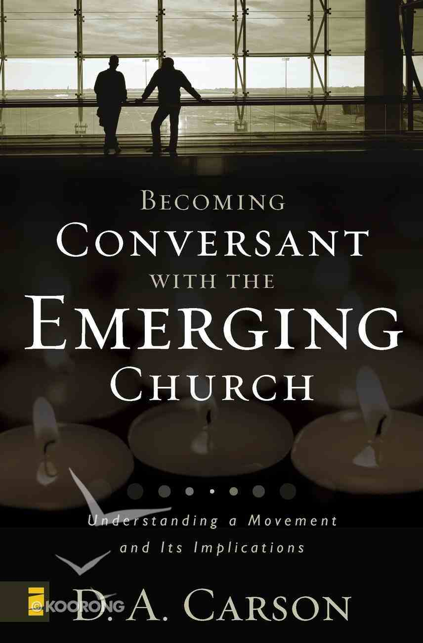 Becoming Conversant With the Emerging Church eBook