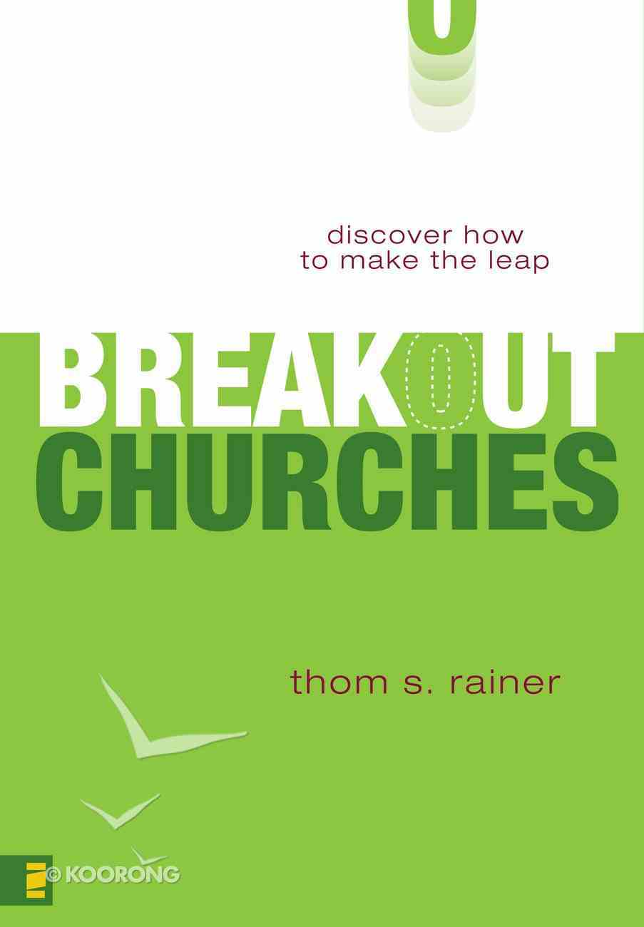 Breakout Churches: Discover How to Make the Leap eBook