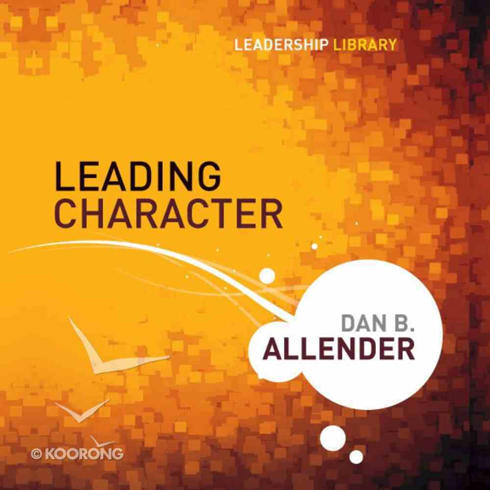 Leading Character (Leadership Library Series) eAudio Book