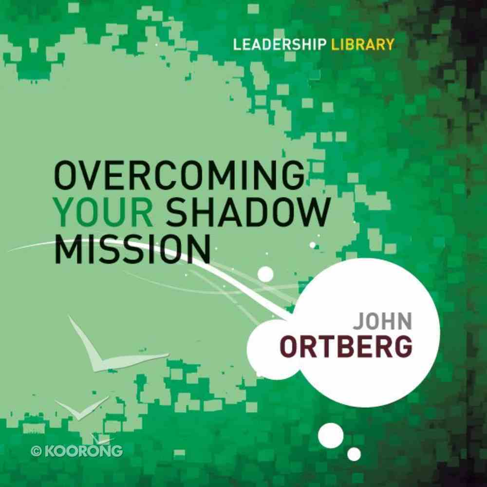 Overcoming Your Shadow Mission (Leadership Library Series) eAudio Book