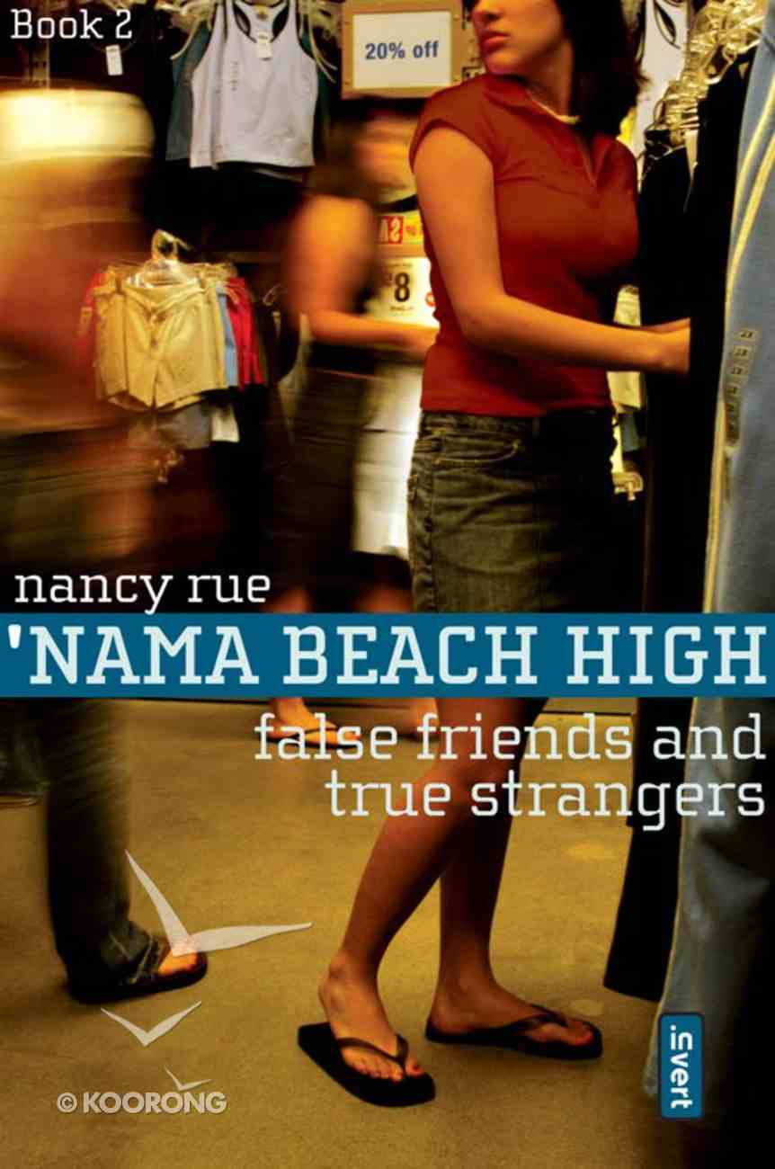 False Friends, True Strangers (#02 in Nama Beach High Series) eBook