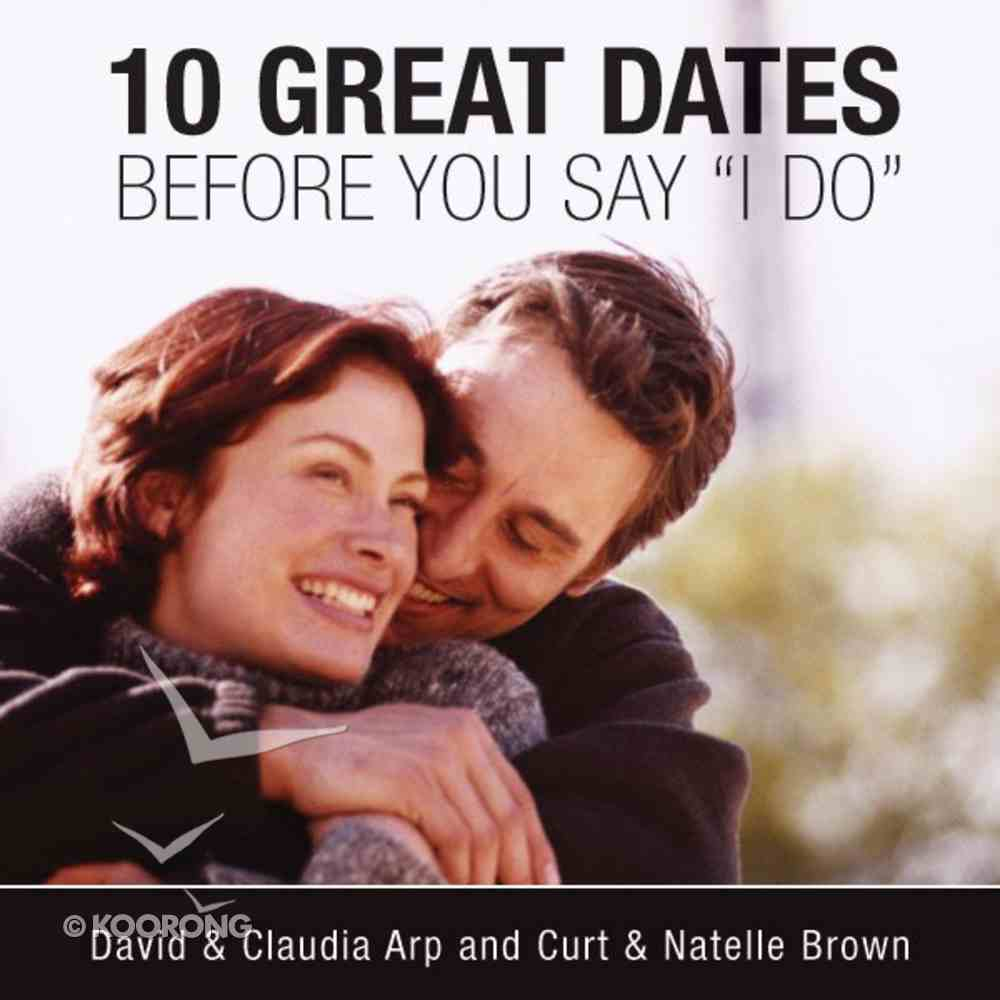 10 Great Dates Before You Say 'I Do' eAudio Book