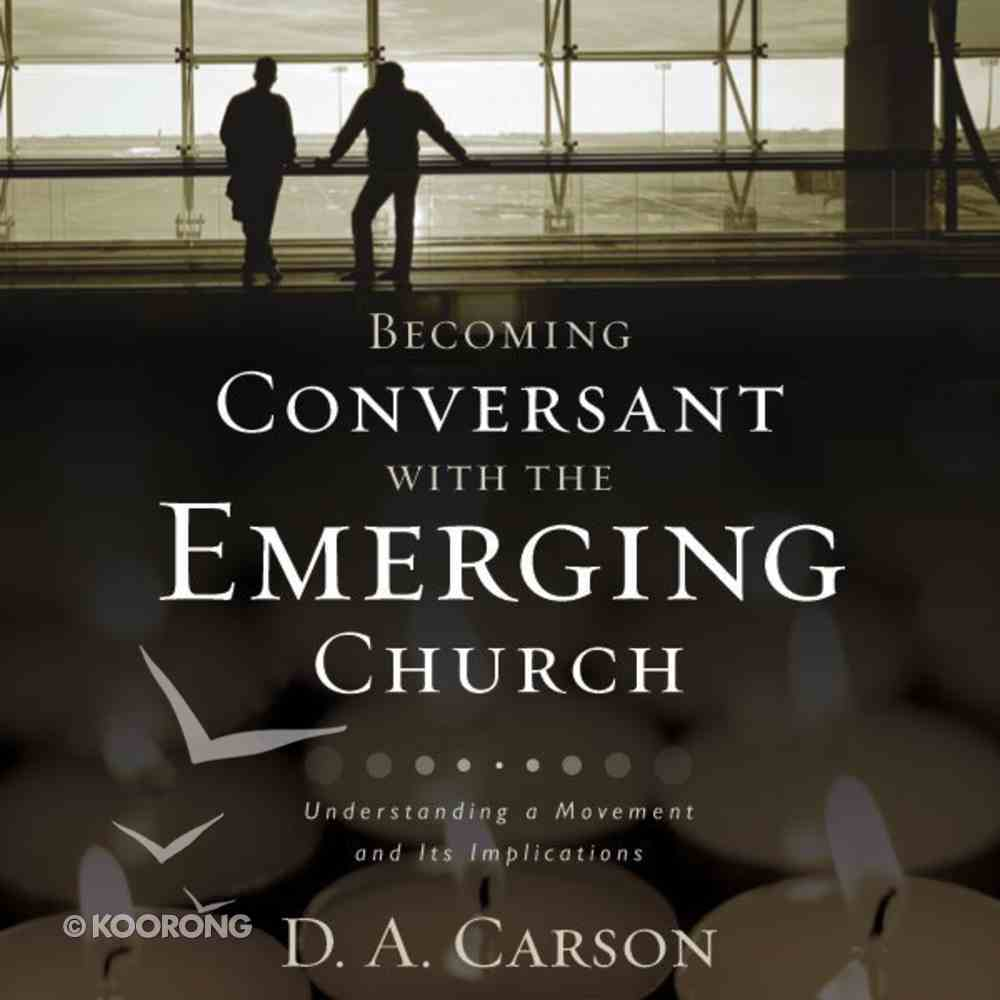 Becoming Conversant With the Emerging Church eAudio Book