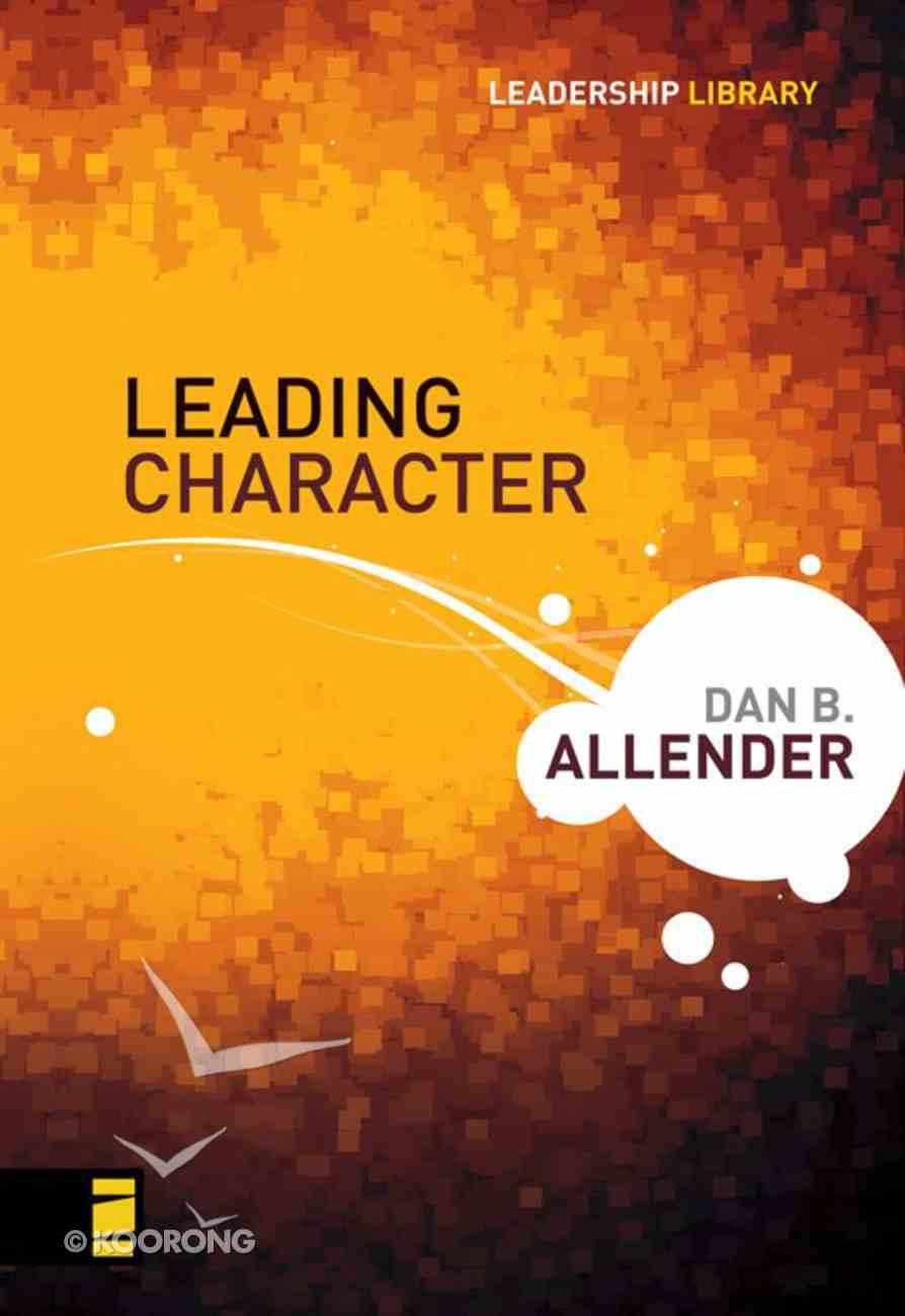 Leading Character (Leadership Library Series) eBook
