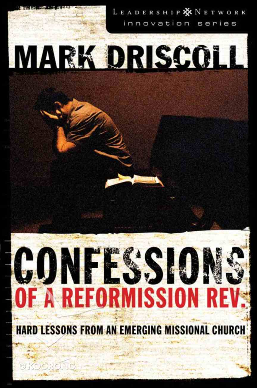 Confessions of a Reformission Rev. (Leadership Network Innovation Series) eBook