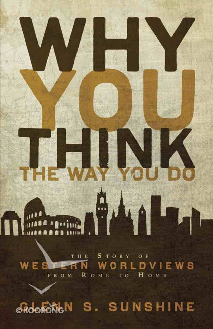 Why You Think the Way You Do eBook