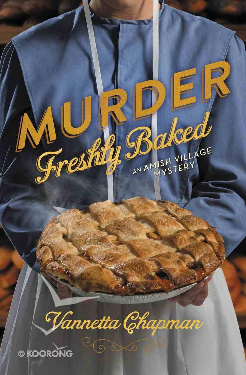 Murder Freshly Baked (#03 in Amish Village Mystery Series) eBook